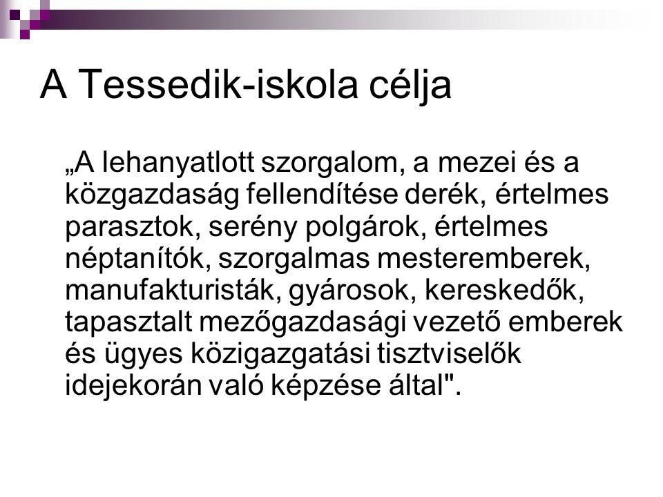 """A Tessedik-iskola célja """"A lehanyatlott szorgalom, a mezei és a közgazdaság fellendítése derék, értelmes parasztok, serény polgárok, értelmes néptanít"""