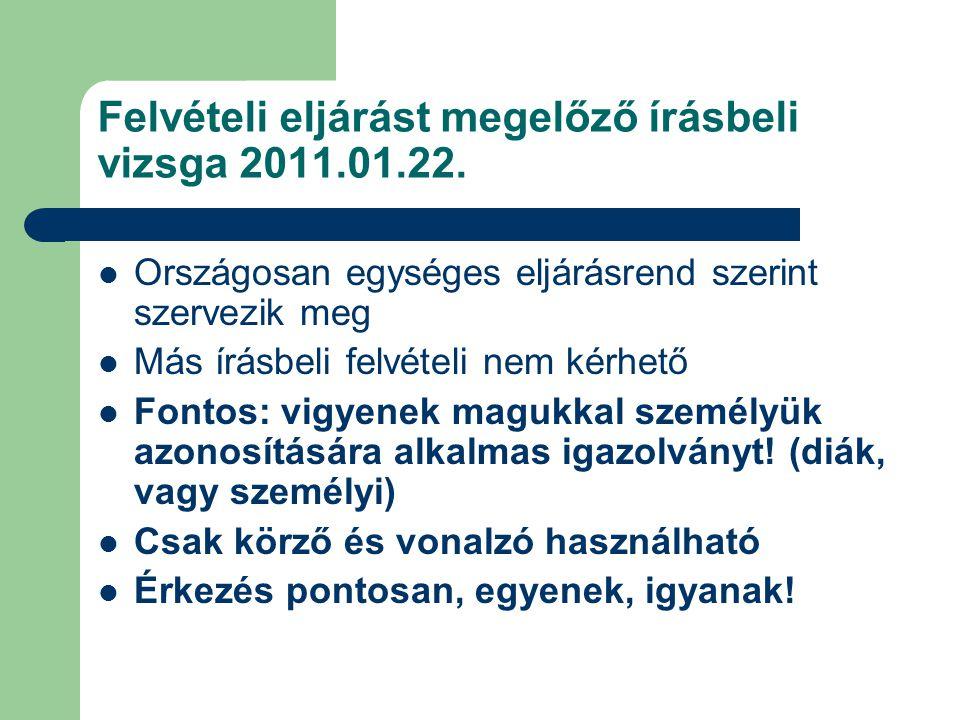 Felvételi eljárást megelőző írásbeli vizsga 2011.01.22.