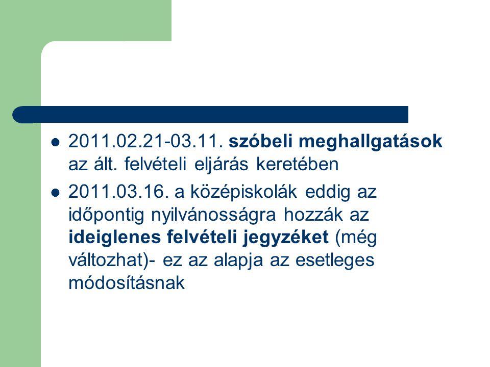 2011.02.21-03.11. szóbeli meghallgatások az ált. felvételi eljárás keretében 2011.03.16.