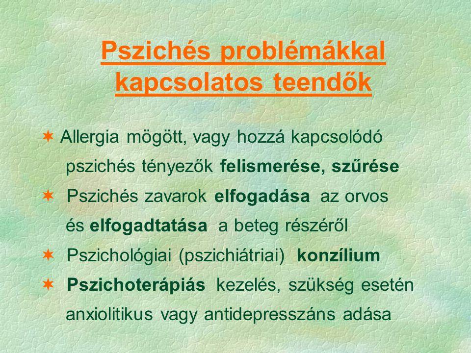 Pszichés problémákkal kapcsolatos teendők  Allergia mögött, vagy hozzá kapcsolódó pszichés tényezők felismerése, szűrése  Pszichés zavarok elfogadás