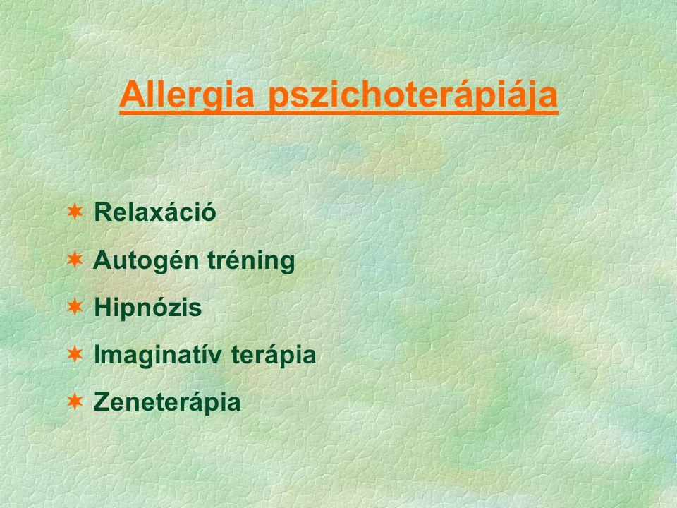 Allergia pszichoterápiája  Relaxáció  Autogén tréning  Hipnózis  Imaginatív terápia  Zeneterápia