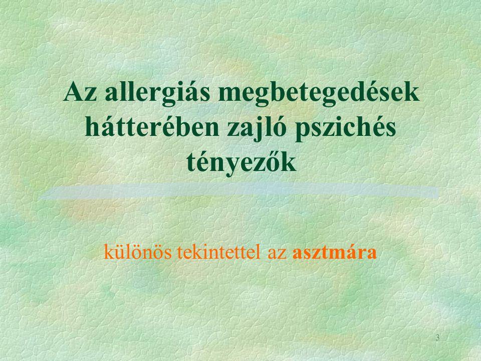 3 Az allergiás megbetegedések hátterében zajló pszichés tényezők különös tekintettel az asztmára