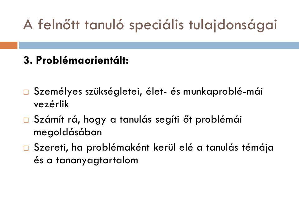 A felnőtt tanuló speciális tulajdonságai 3.