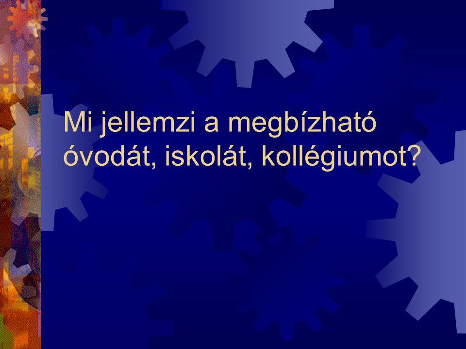 A folyamatos fejlesztés kultúrája minden területére és minden dolgozói rétegére kiterjed Fejlesztő intézkedései/ beavatkozásai cél- és érték- racionál