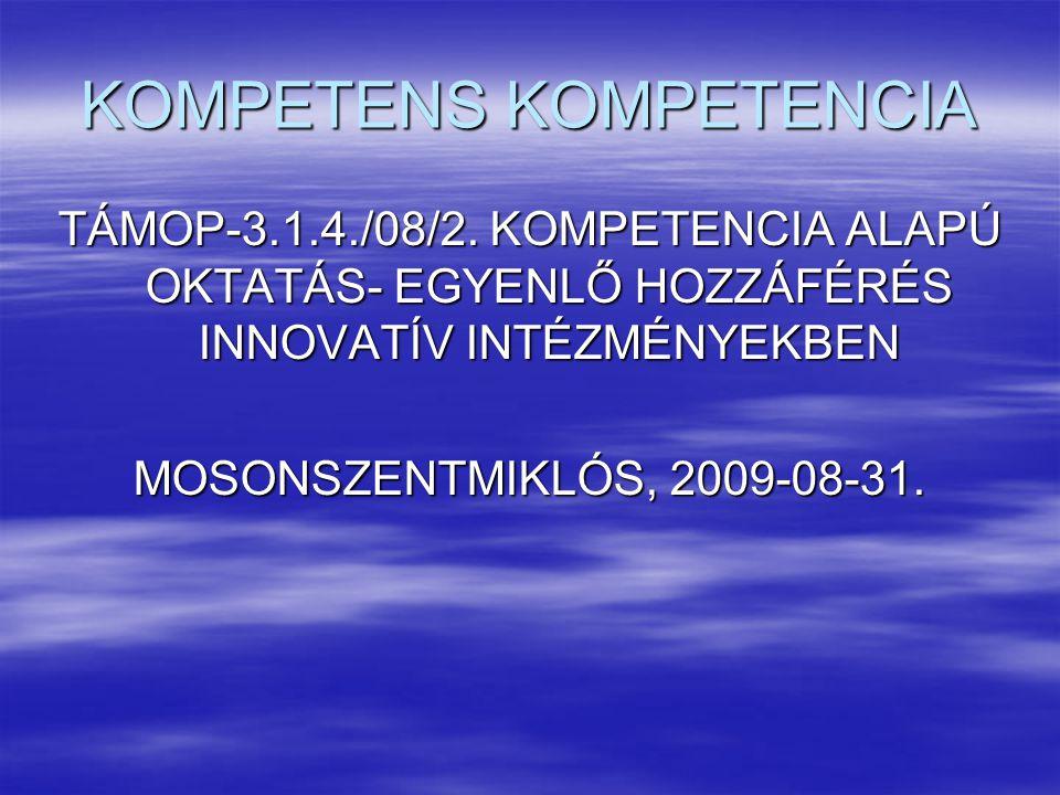 KOMPETENS KOMPETENCIA TÁMOP-3.1.4./08/2.