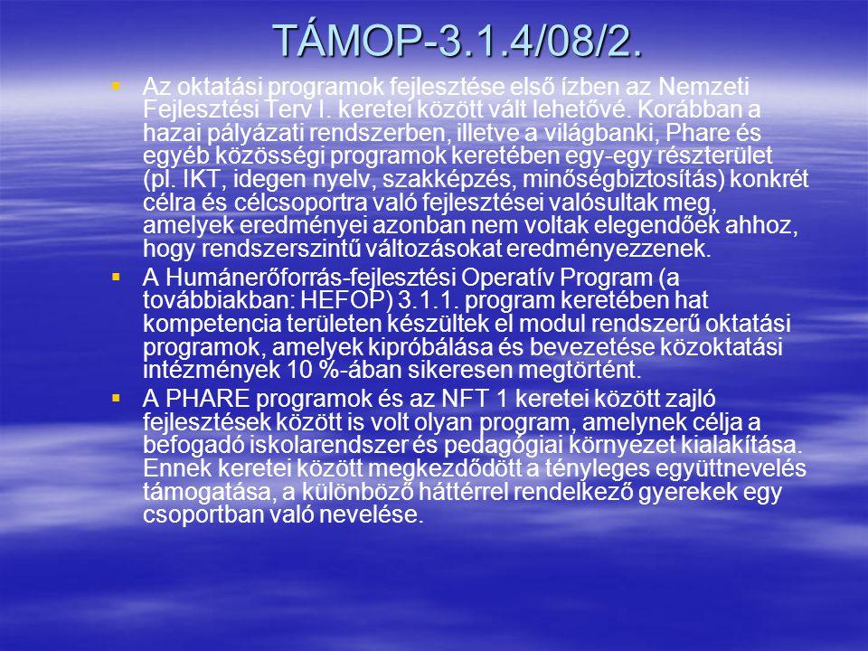 TÁMOP-3.1.4/08/2.  Az oktatási programok fejlesztése első ízben az Nemzeti Fejlesztési Terv I.