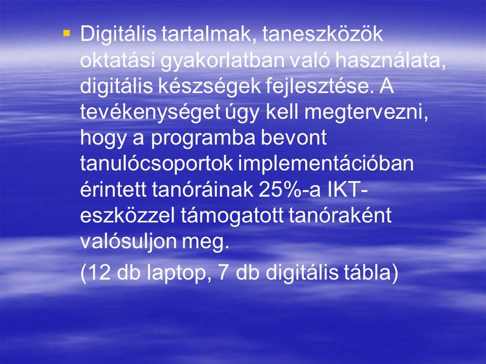   Digitális tartalmak, taneszközök oktatási gyakorlatban való használata, digitális készségek fejlesztése.