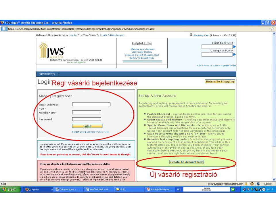 Régi vásárló bejelentkezése Új vásárló regisztráció