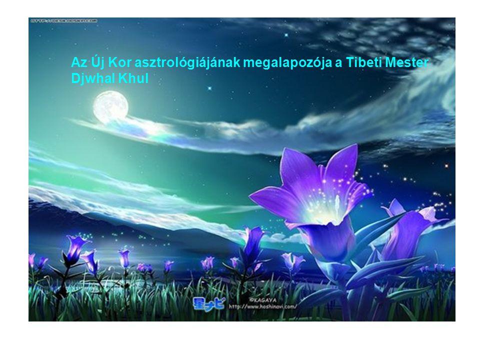Az Új Kor asztrológiájának megalapozója a Tibeti Mester Djwhal Khul