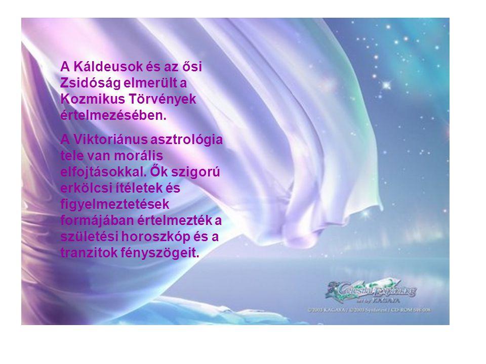 A Káldeusok és az ősi Zsidóság elmerült a Kozmikus Törvények értelmezésében.
