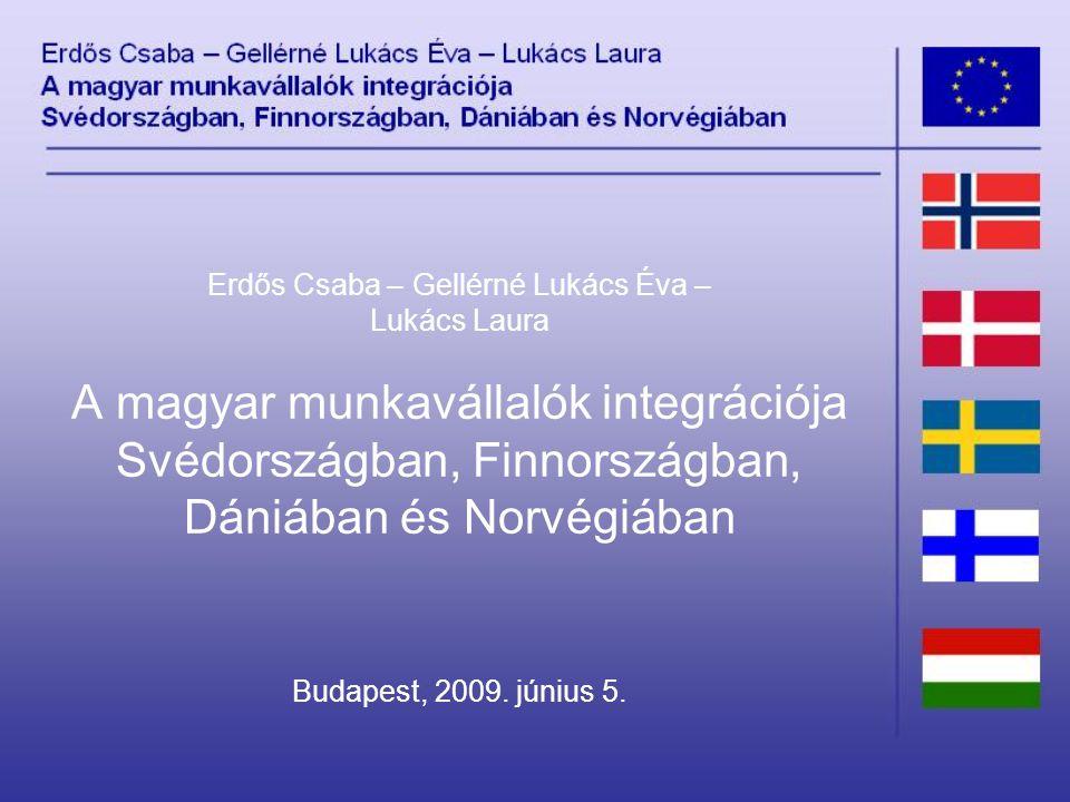 Erdős Csaba – Gellérné Lukács Éva – Lukács Laura A magyar munkavállalók integrációja Svédországban, Finnországban, Dániában és Norvégiában Budapest, 2009.
