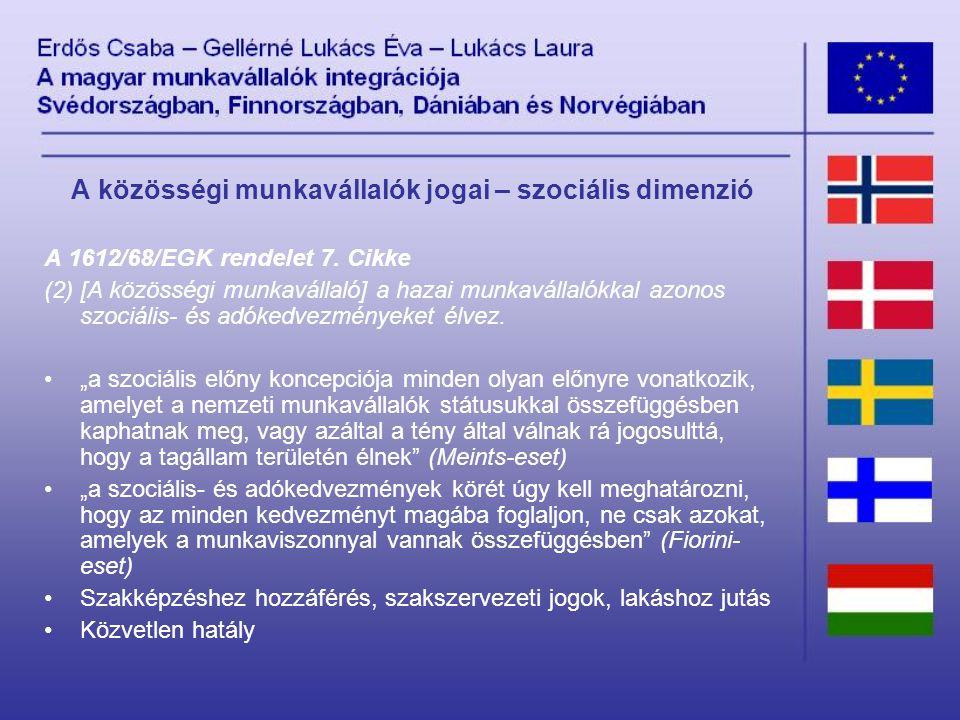 A közösségi munkavállalók jogai – szociális dimenzió A 1612/68/EGK rendelet 7.