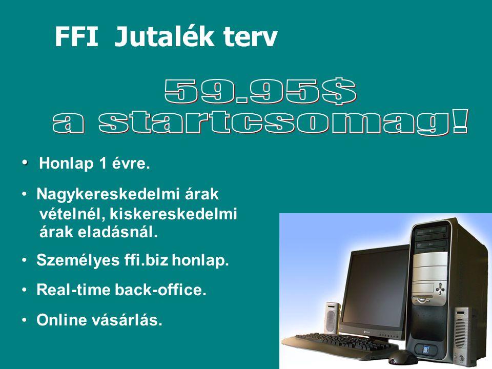 FFI Jutalék terv Honlap 1 évre. Nagykereskedelmi árak vételnél, kiskereskedelmi árak eladásnál.