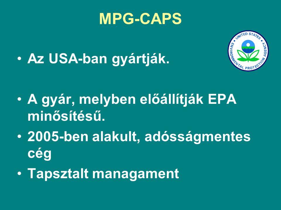 MPG-CAPS Jóvá van hagyva minden gépjárműhöz: benzin, diesel, biodiesel és ethanol üzeműekhez egyaránt.