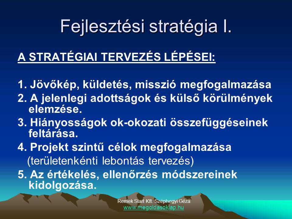 Fejlesztési stratégia I.A STRATÉGIAI TERVEZÉS LÉPÉSEI: 1.