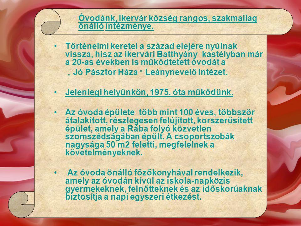 Az óvoda adatai: Az óvoda hivatalos elnevezése: IKERVÁRI ÁLTALÁNOS MŰVELŐDÉSI KÖZPONT MESEVÁR ÓVODA Az óvoda hivatalos címe: 9756 Ikervár, Gróf Batthyány Lajos u.