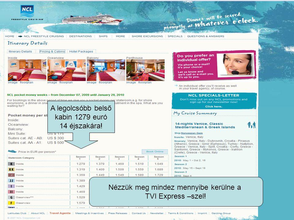 A legolcsóbb belső kabin 1279 euró 14 éjszakára.