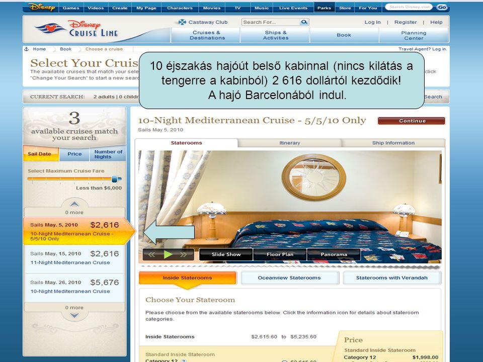 10 éjszakás hajóút belső kabinnal (nincs kilátás a tengerre a kabinból) 2 616 dollártól kezdődik.