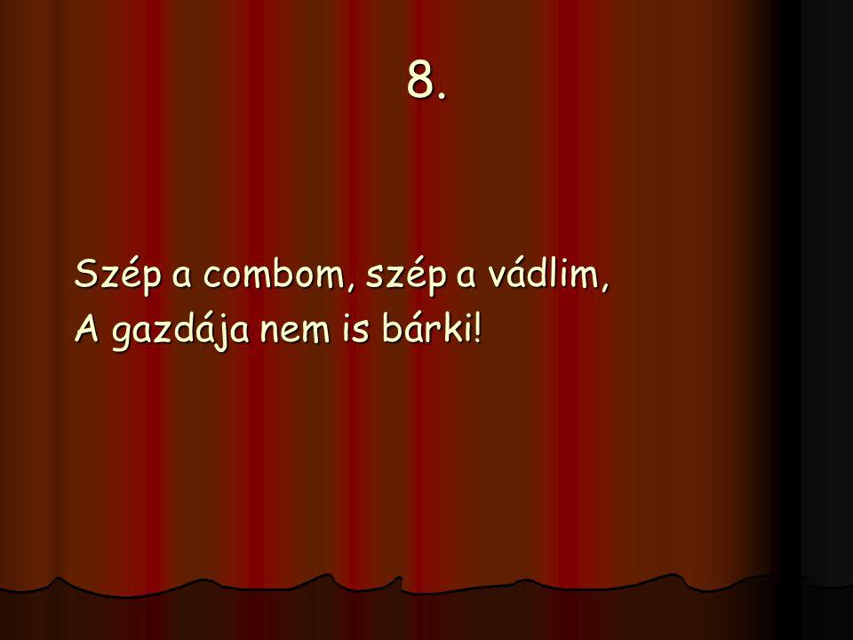 8. Szép a combom, szép a vádlim, A gazdája nem is bárki!