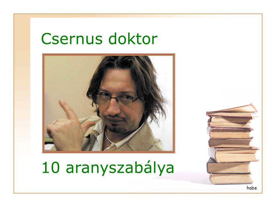 Csernus doktor 10 aranyszabálya habe