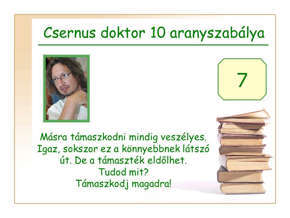Csernus doktor 10 aranyszabálya 7 Másra támaszkodni mindig veszélyes.