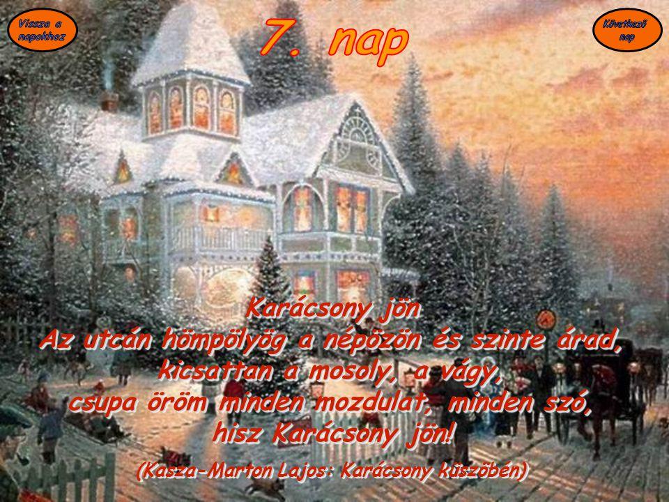 S meg-megkondul emberszivednek Elrejtett zugában, halkan, csendesen, S igy szálldogál Karácsony éjjelen A béke, s megszentelt szeretet.