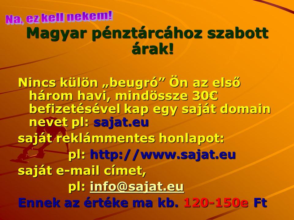 Magyar pénztárcához szabott árak.