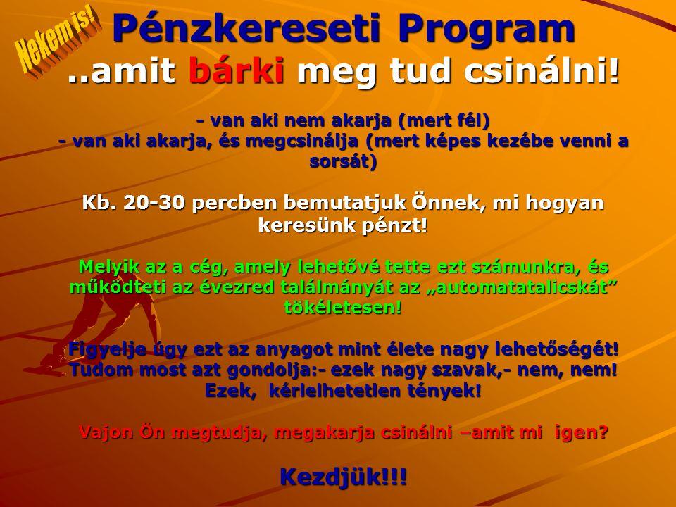 Pénzkereseti Program..amit bárki meg tud csinálni.