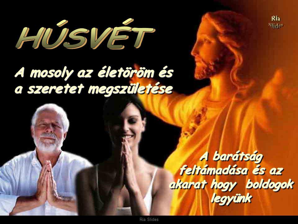 Ria Slides A Húsvét azért van, hogy emlékezzünk, erre a csodára, amit Feltámadásnak hívnak..