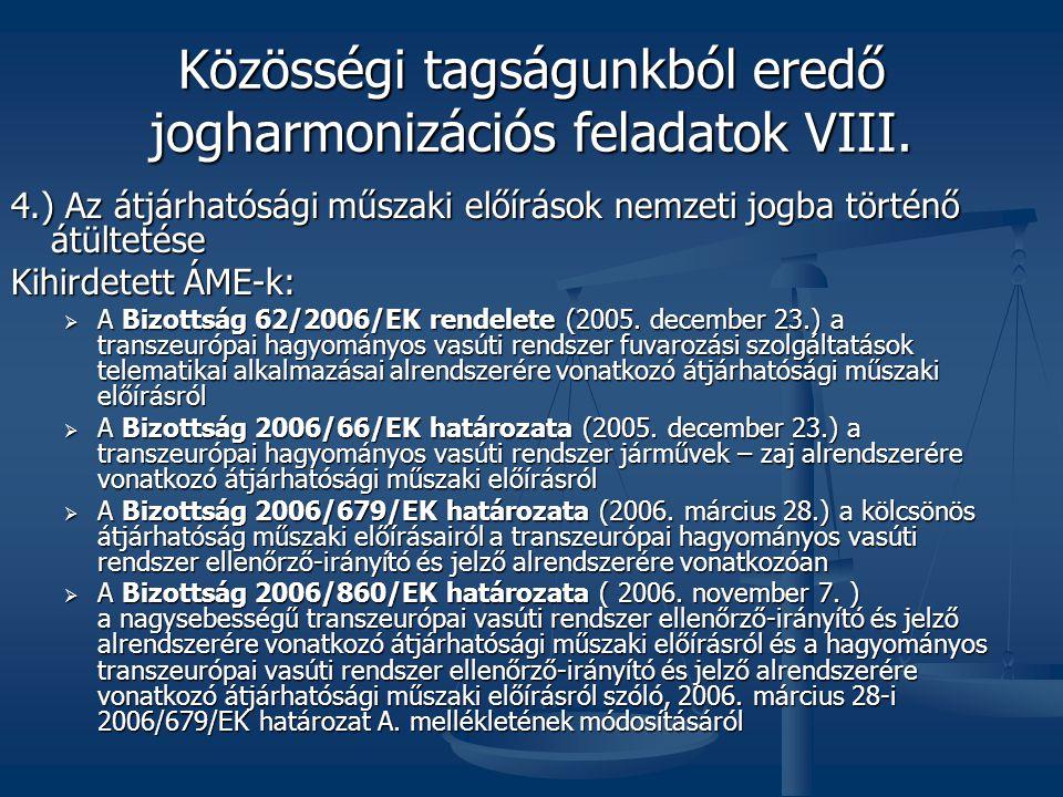 Közösségi tagságunkból eredő jogharmonizációs feladatok VIII.