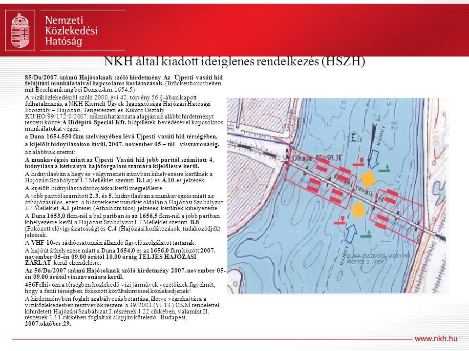 NKH által kiadott ideiglenes rendelkezés (HSZH) 85/Du/2007. számú Hajósoknak szóló hirdetmény Az Újpesti vasúti híd felújítási munkálataival kapcsolat