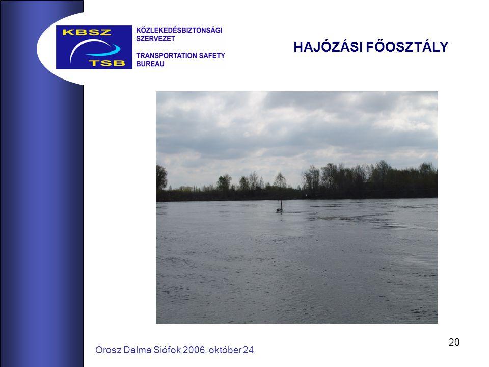 20 Orosz Dalma Siófok 2006. október 24 HAJÓZÁSI FŐOSZTÁLY