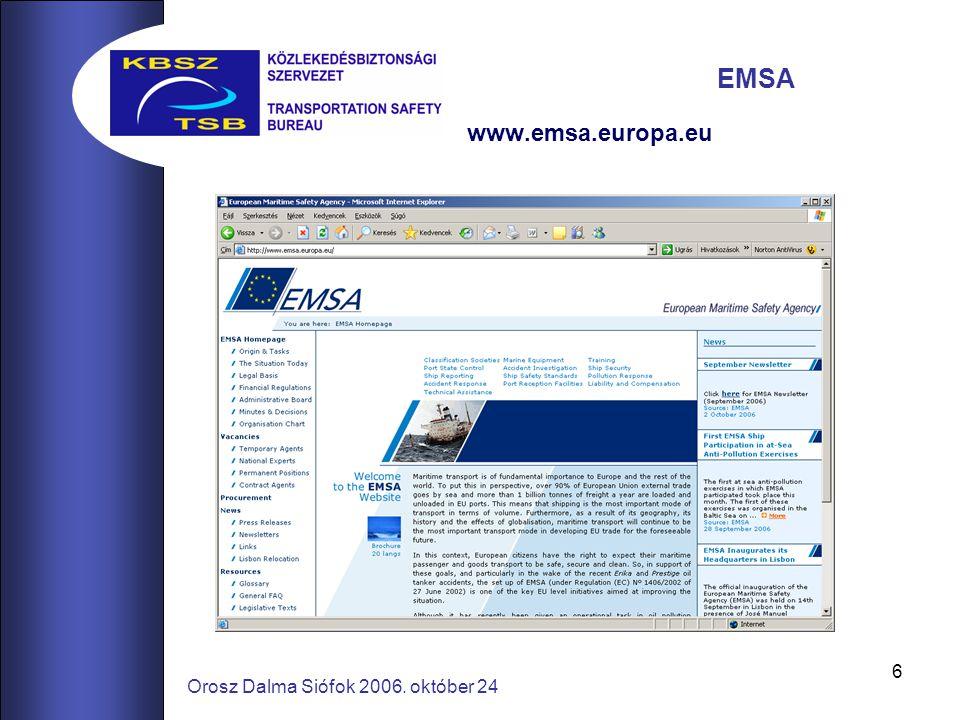 6 Orosz Dalma Siófok 2006. október 24 EMSA www.emsa.europa.eu