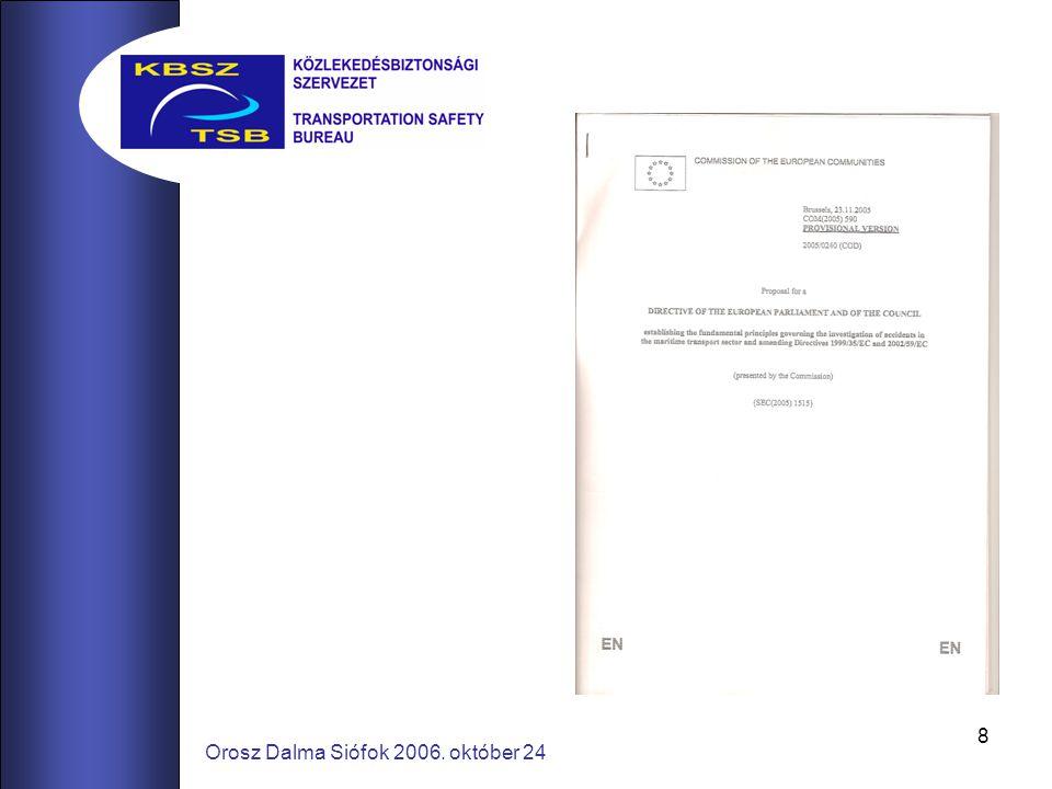 9 52005PC0590 Javaslat az Európai parlament és a Tanács irányelve a tengeri közlekedési ágazatban bekövetkező balesetek kivizsgálására irányadó alapelvek megállapításáról, valamint az 1999/35/EK és a 2002/59/EK irányelv módosításáról {SEC(2005) 1515} /* COM/2005/0590 végleges - COD 2005/0240 */ Brüsszel, 2005.11.23.