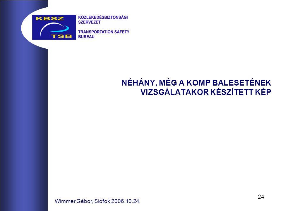 24 Wimmer Gábor, Siófok 2006.10.24. NÉHÁNY, MÉG A KOMP BALESETÉNEK VIZSGÁLATAKOR KÉSZÍTETT KÉP