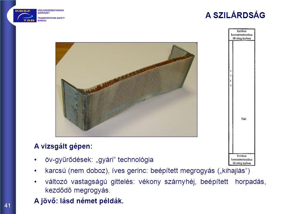 """41 A vizsgált gépen: öv-gyűrődések: """"gyári"""" technológia karcsú (nem doboz), íves gerinc: beépített megrogyás (""""kihajlás"""") változó vastagságú gittelés:"""