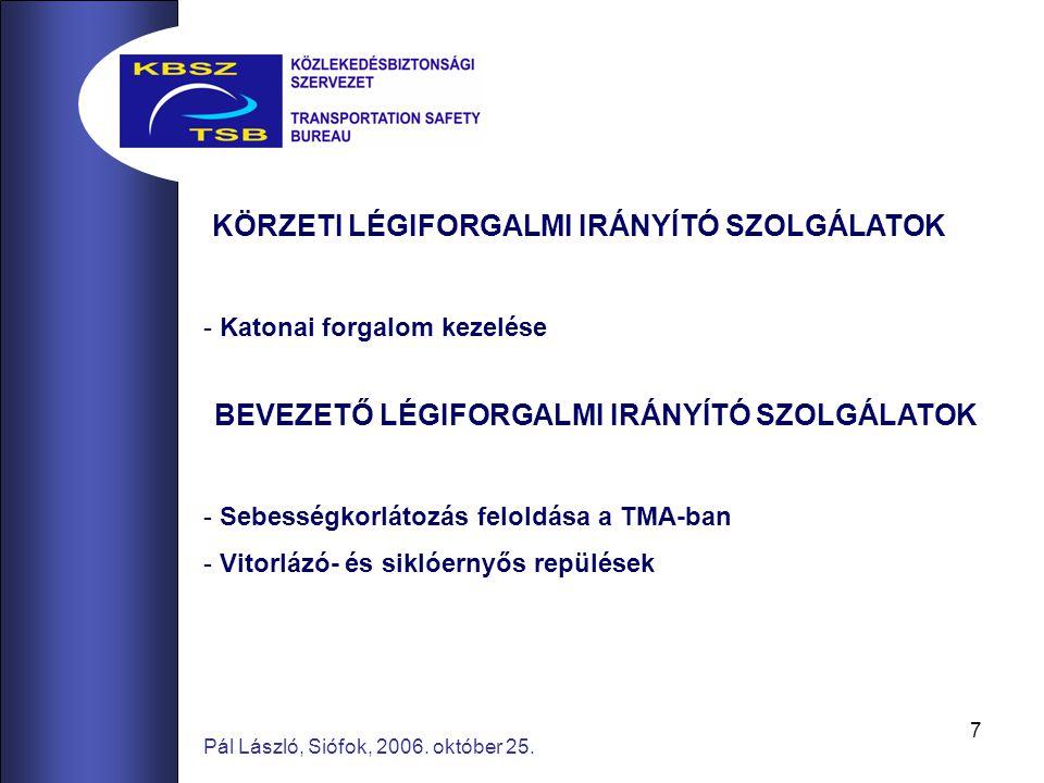 18 Pál László, Siófok, 2006.október 25. REPÜLŐGÉP PARANCSNOK BESZÁMOLÓJA...