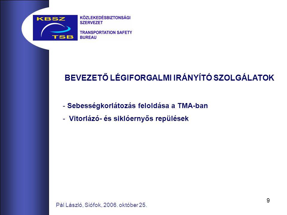 20 Pál László, Siófok, 2006.október 25.