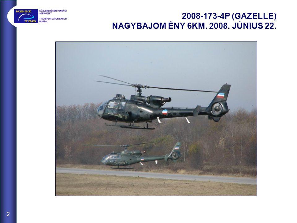 2 2008-173-4P (GAZELLE) NAGYBAJOM ÉNY 6KM. 2008. JÚNIUS 22.