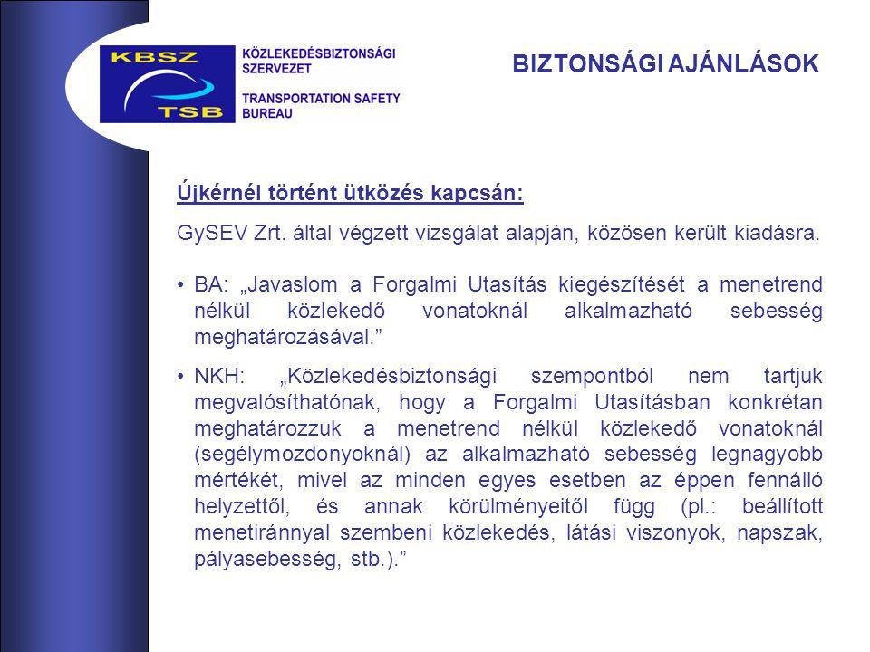 BIZTONSÁGI AJÁNLÁSOK Újkérnél történt ütközés kapcsán: GySEV Zrt.