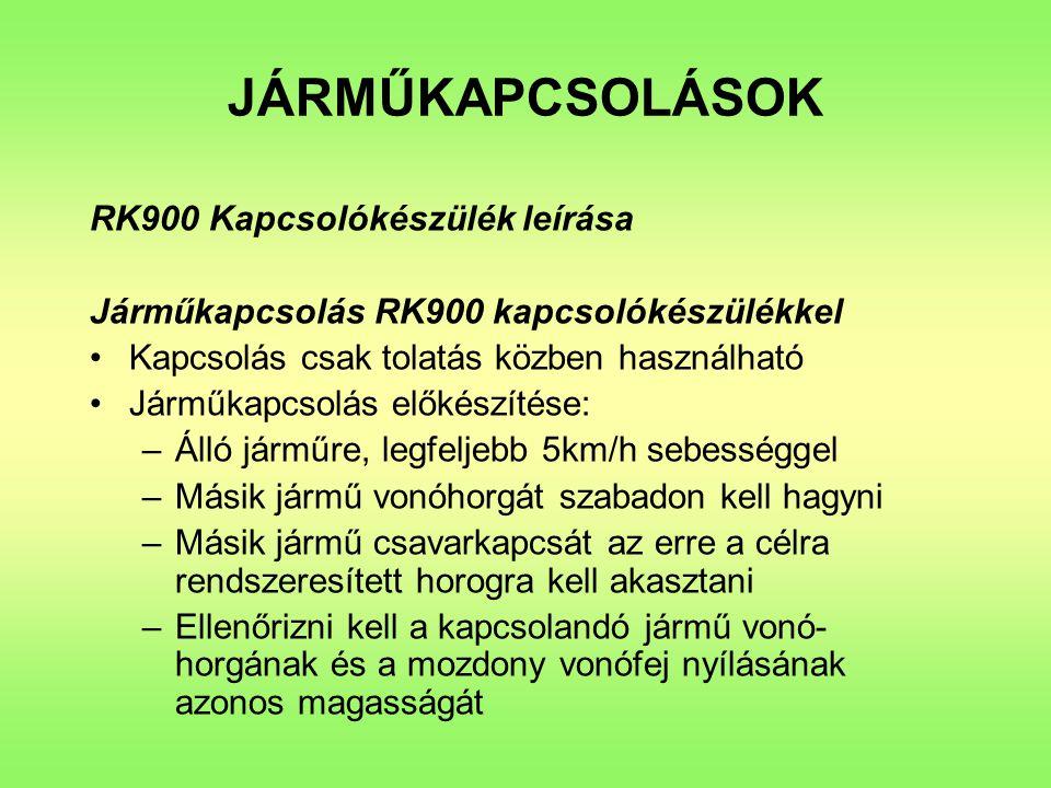 RK900 Kapcsolókészülék leírása Járműkapcsolás RK900 kapcsolókészülékkel Kapcsolás csak tolatás közben használható Járműkapcsolás előkészítése: –Álló j