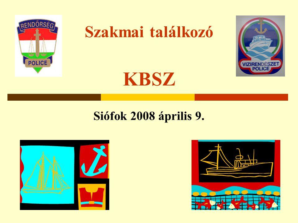Szakmai találkozó KBSZ Siófok 2008 április 9.