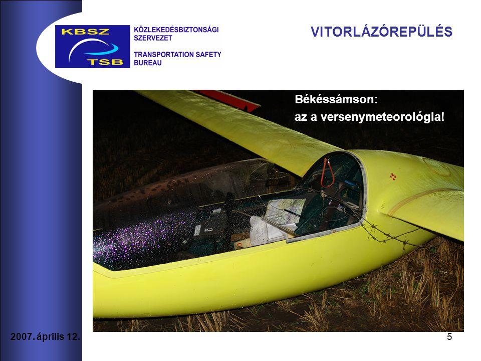 5 2007. április 12. VITORLÁZÓREPÜLÉS Békéssámson: az a versenymeteorológia!