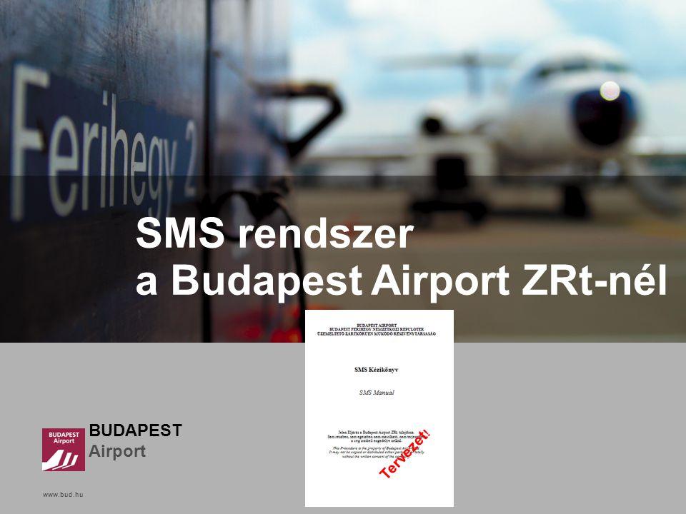 www.bud.hu Click to edit Master title style BUDAPEST Airport www.bud.hu SMS rendszer a Budapest Airport ZRt-nél Tervezet !