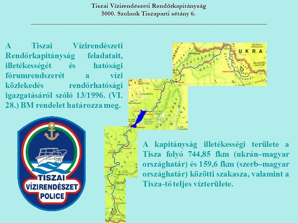 A kapitányság illetékességi területe a Tisza folyó 744,85 fkm (ukrán–magyar országhatár) és 159,6 fkm (szerb–magyar országhatár) közötti szakasza, valamint a Tisza-tó teljes vízterülete.