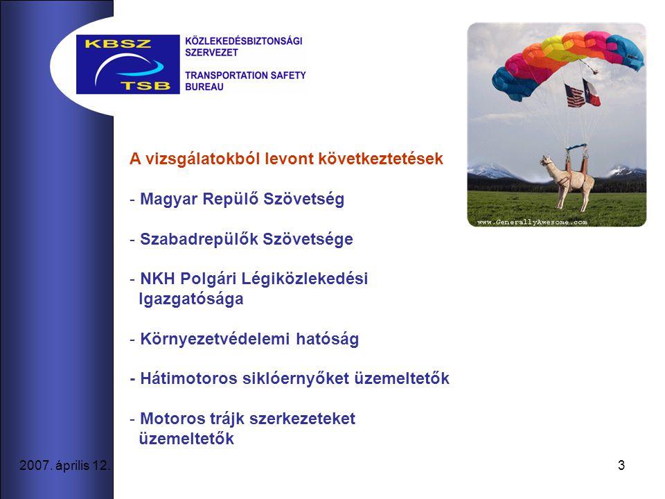 3 2007. április 12. A vizsgálatokból levont következtetések - Magyar Repülő Szövetség - Szabadrepülők Szövetsége - NKH Polgári Légiközlekedési Igazgat