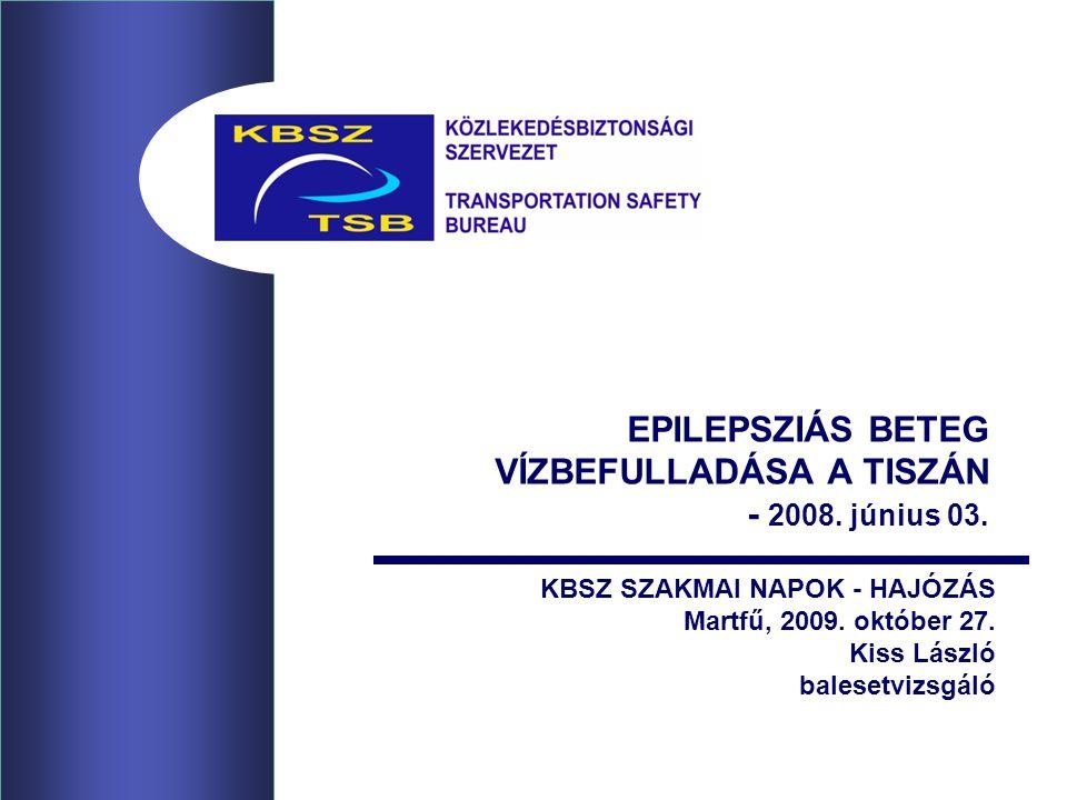 EPILEPSZIÁS BETEG VÍZBEFULLADÁSA A TISZÁN - 2008. június 03.