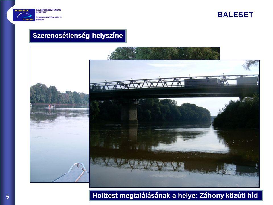 Szerencsétlenség helyszíne 5 BALESET Holttest megtalálásának a helye: Záhony közúti híd