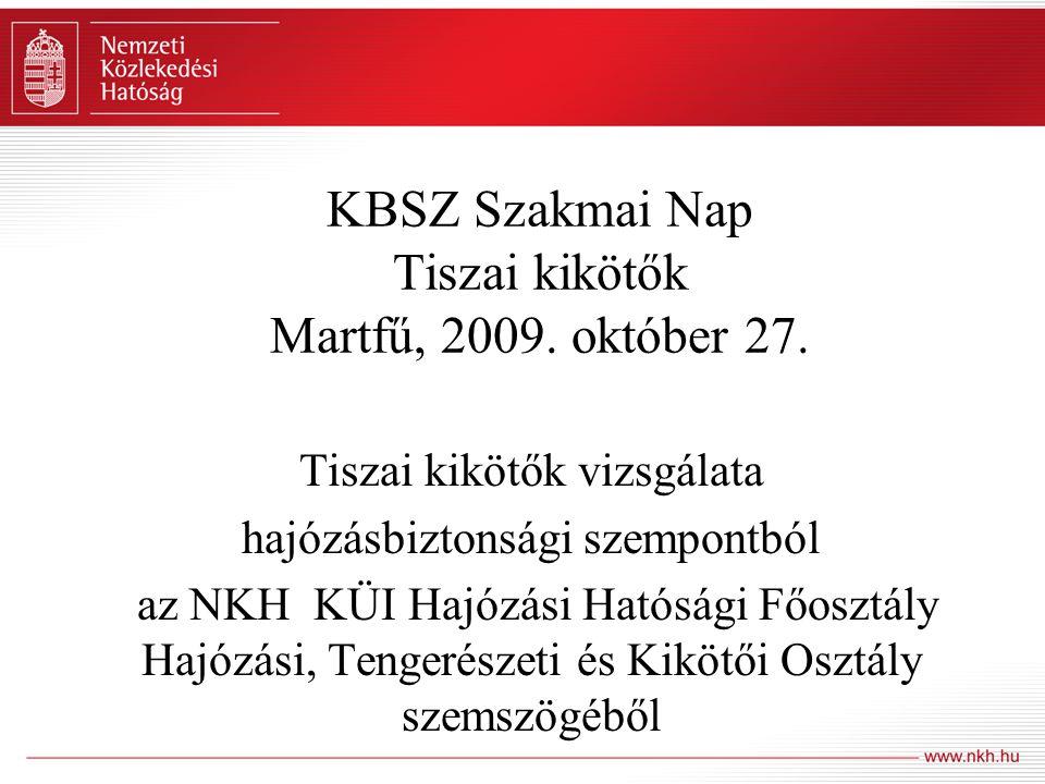 KBSZ Szakmai Nap Tiszai kikötők Martfű, 2009.október 27.