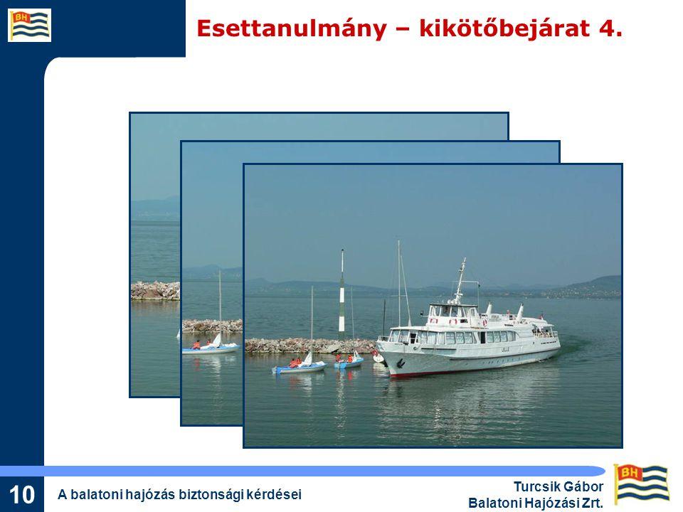 A balatoni hajózás biztonsági kérdései Turcsik Gábor Balatoni Hajózási Zrt.